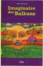 Maria Todorova, Imagining the Balkans